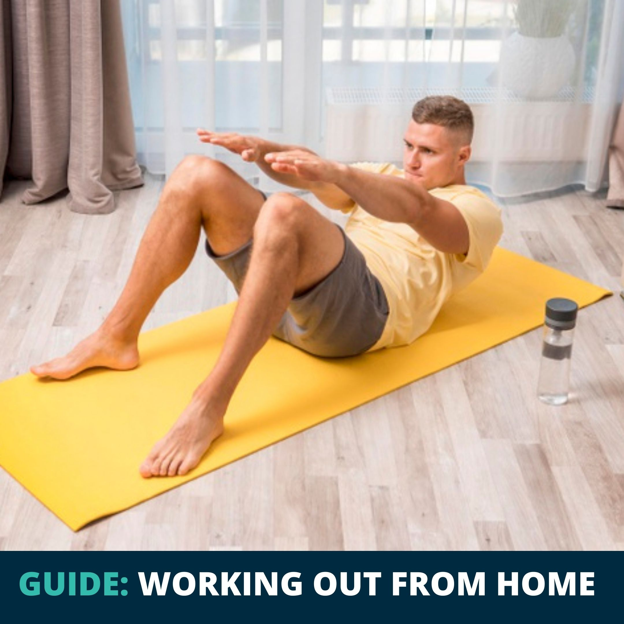 GUIDE: WORKING OUT FROM HOME