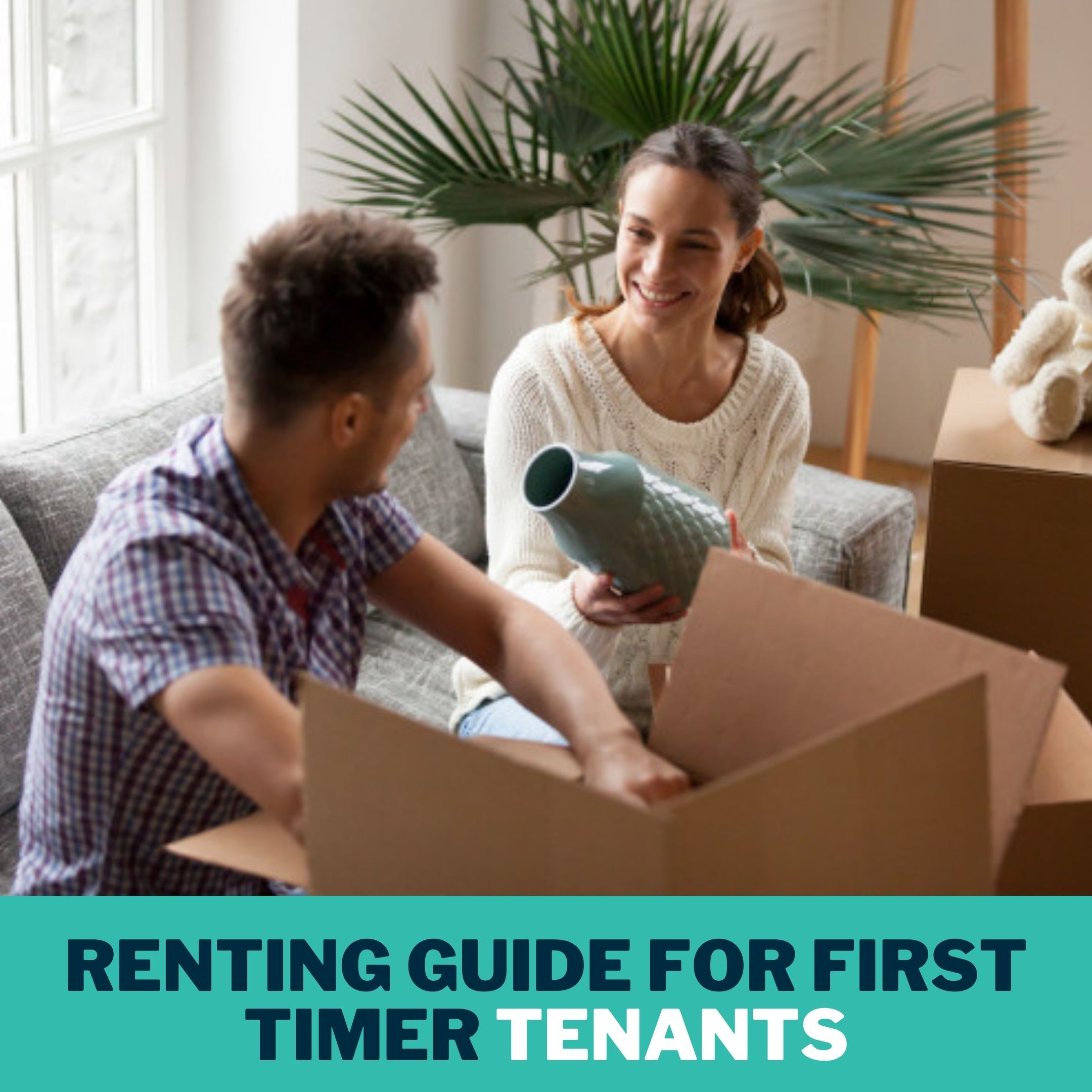 RENTING GUIDE FOR FIRST TIMER TENANTS