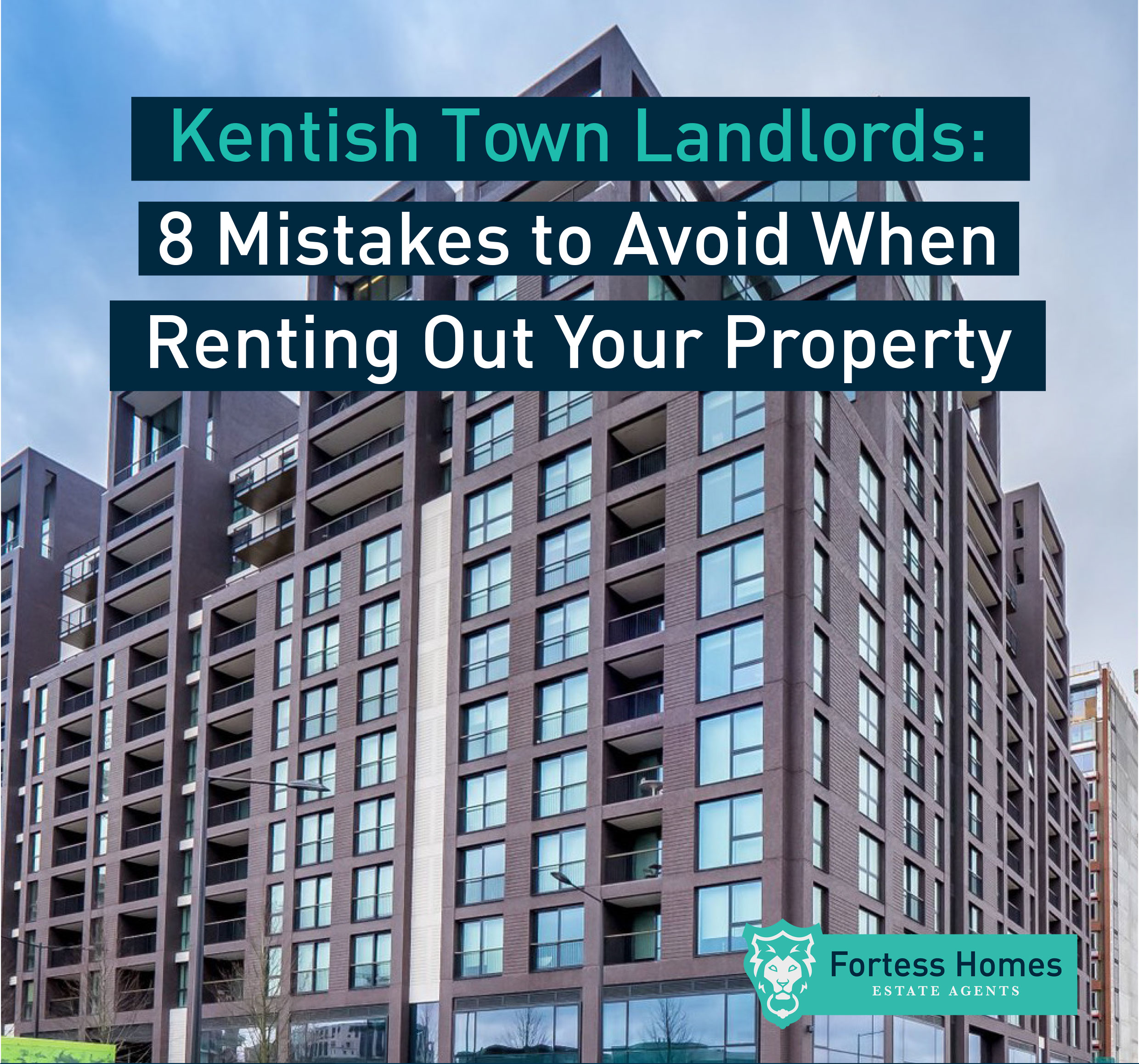 Kentish Town Landlords:8 Mistakes to Avoid When Renting Out Your Property