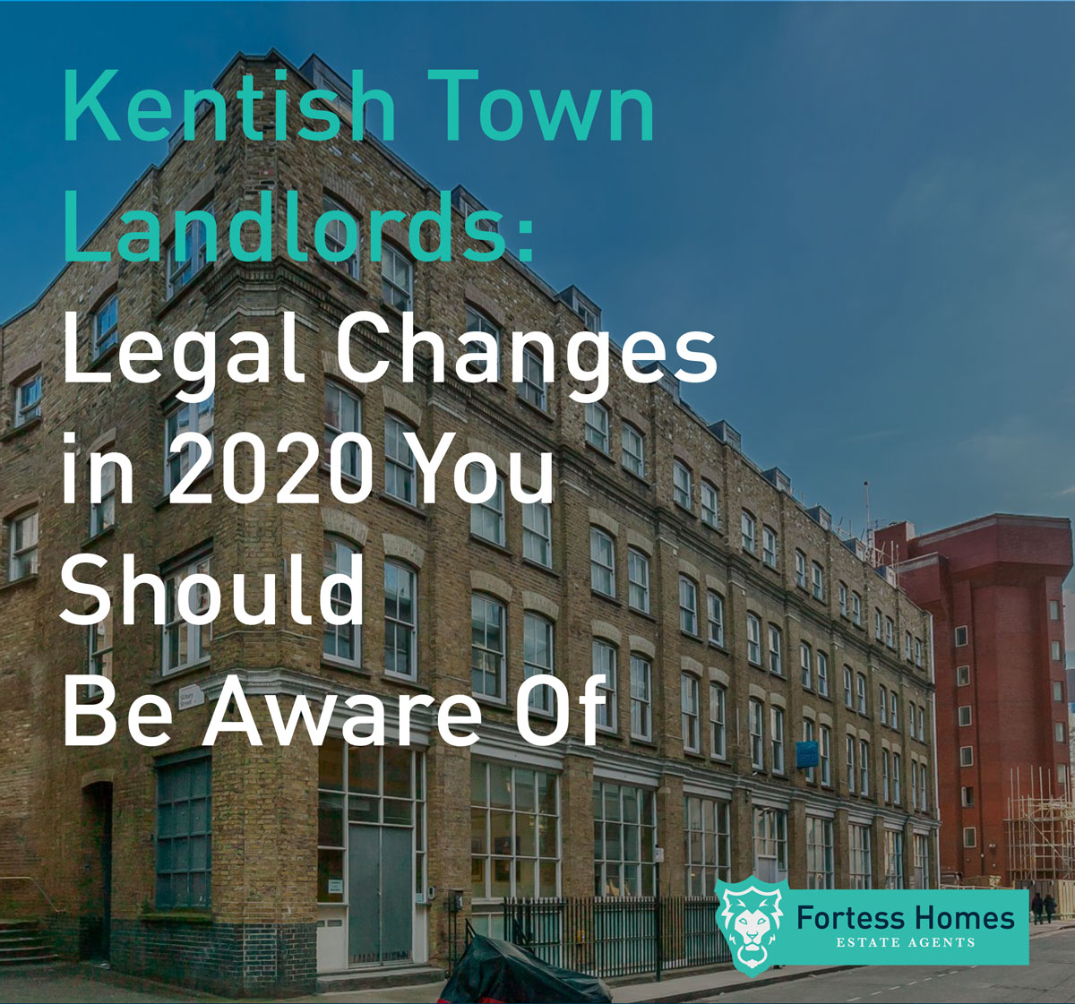Kentish Town Landlords: Legal Changes in 2020 You Should Be Aware Of
