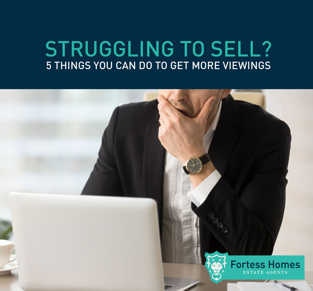 STRUGGLING TO SELL? 5 THINGS YOU CAN DO TO GET MORE VIEWINGS