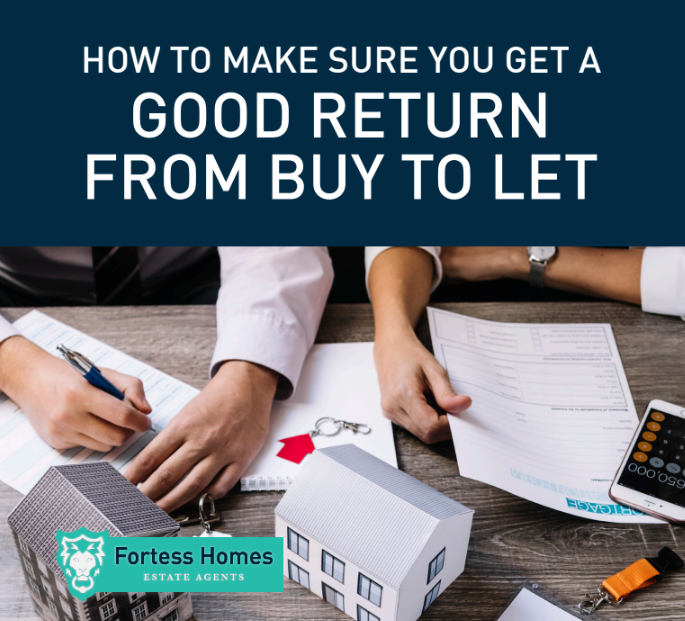 How to make sure you get a good return from Buy to Let
